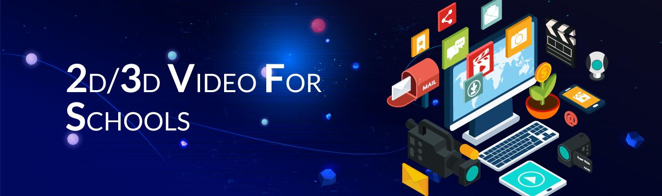 2D/3D Video For Schools